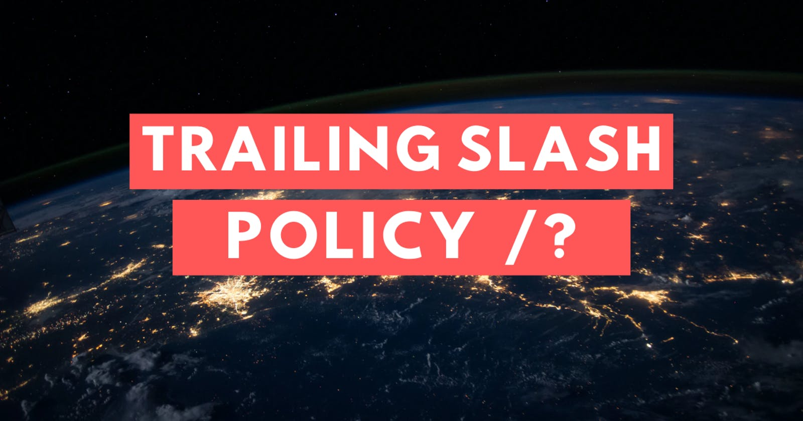 URL trailing slash policy