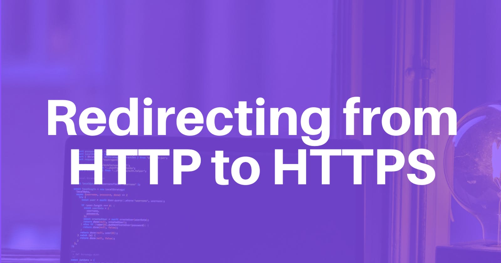 Redirecting from HTTP to HTTPS
