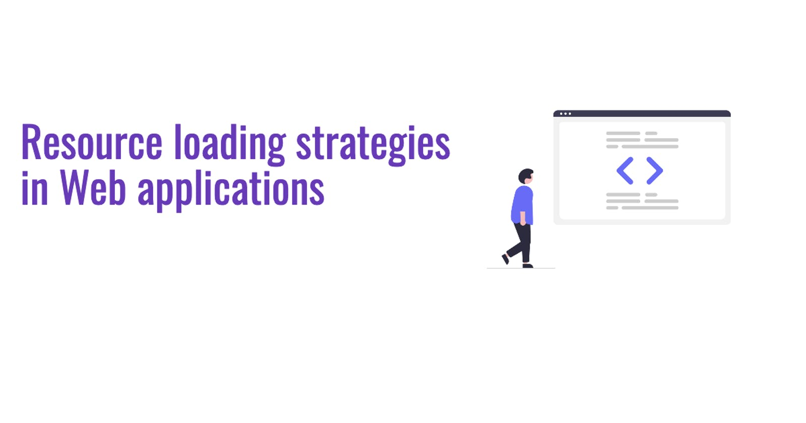 Resource loading strategies in Web applications