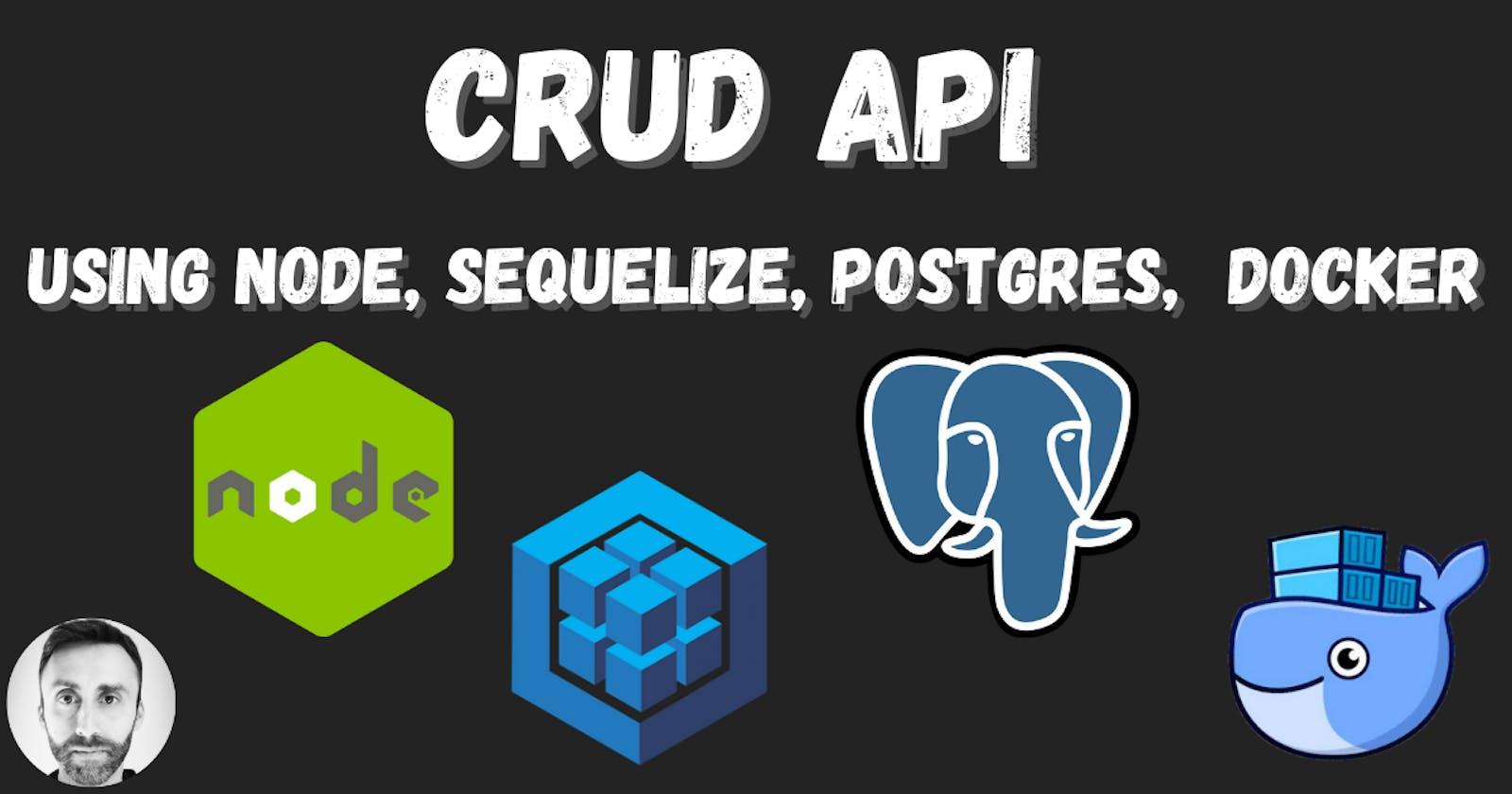 CRUD API using node, Sequelize, Postgres and  Docker