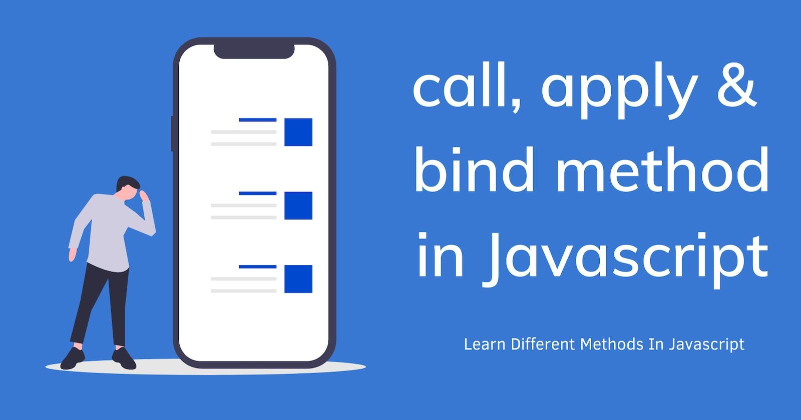 Call, Apply & Bind Methods In Javascript