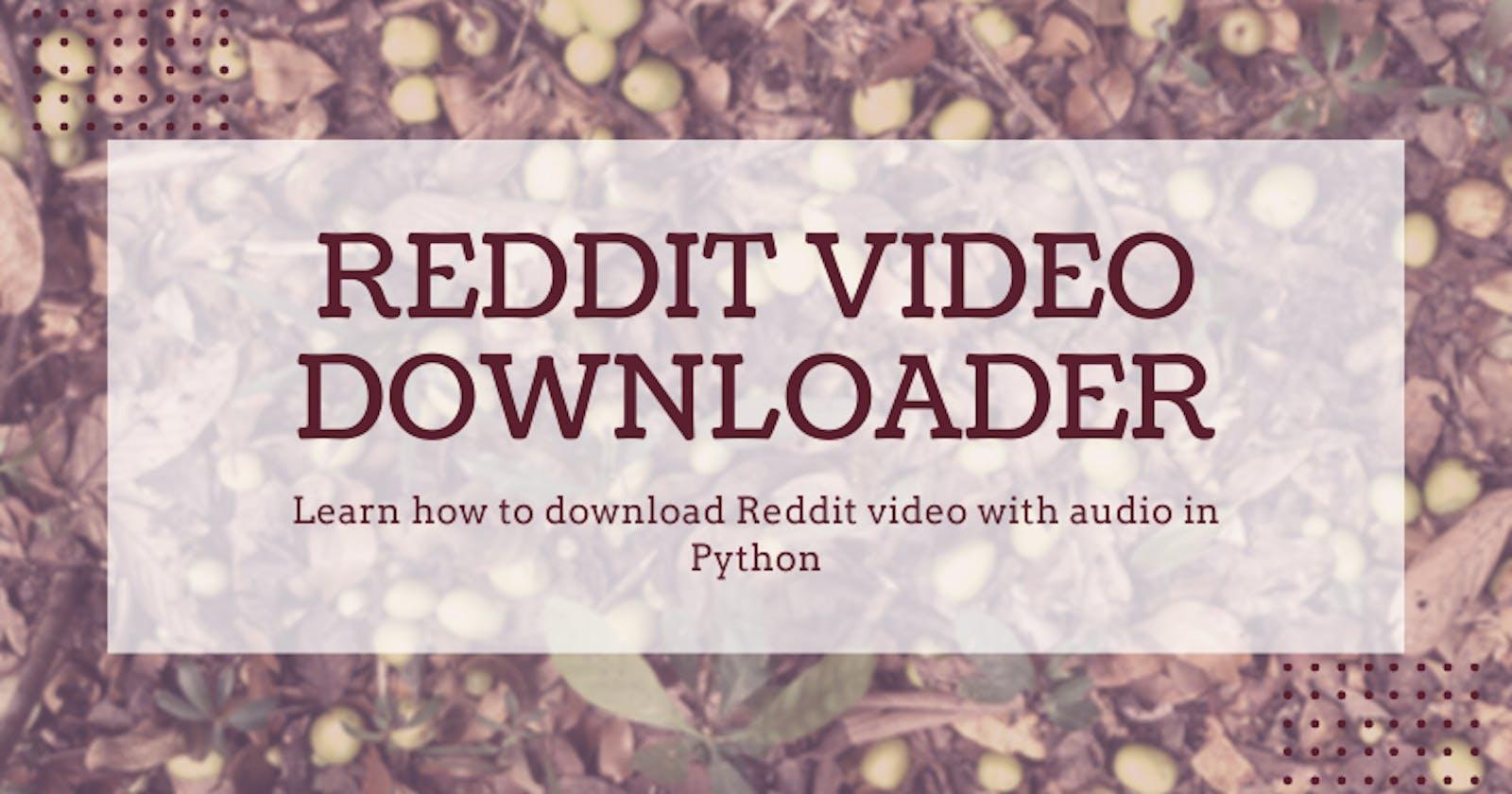 Build a Reddit Video downloader with Python