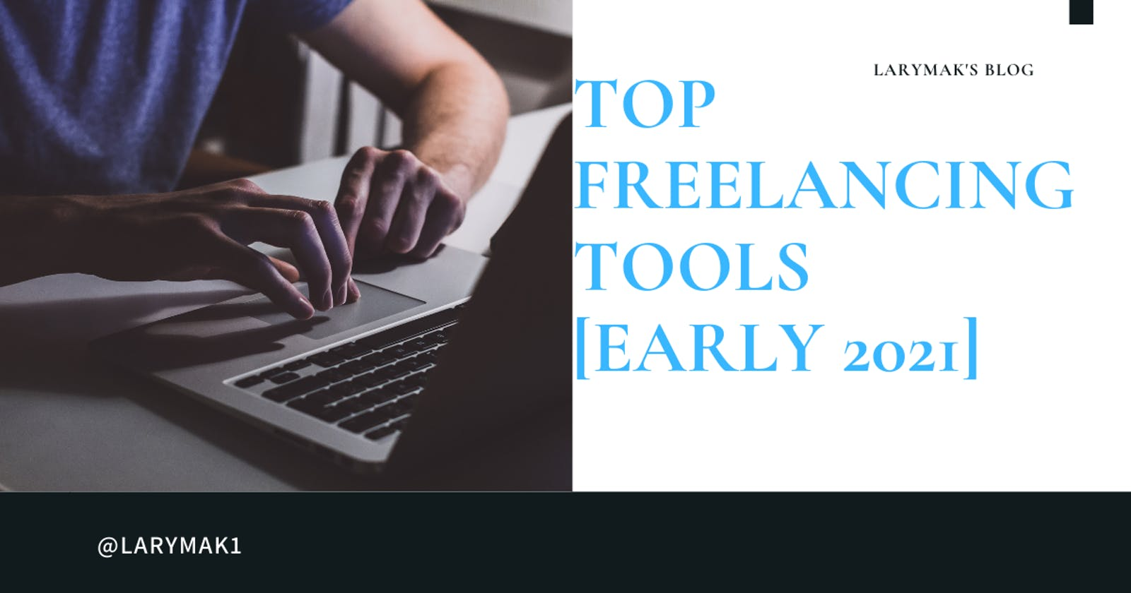 Top Freelancing Tools [Early 2021]