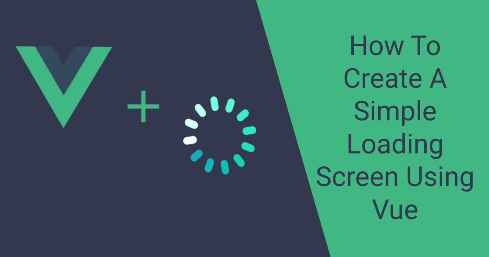 How To Create A Simple Loading Screen Using Vue