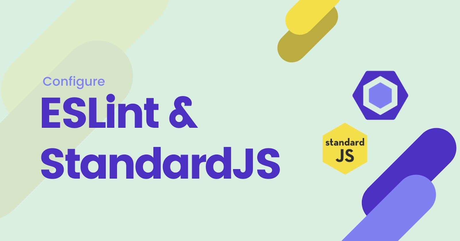 Configure ESlint and StandardJS