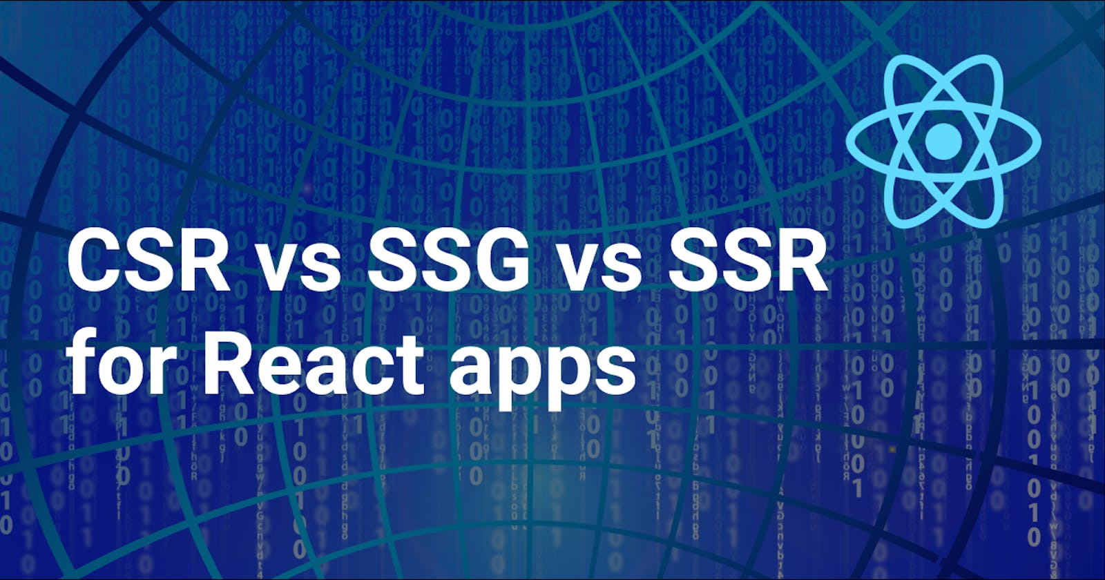 Choosing between client-side rendering, server-side rendering and static site generation for React apps