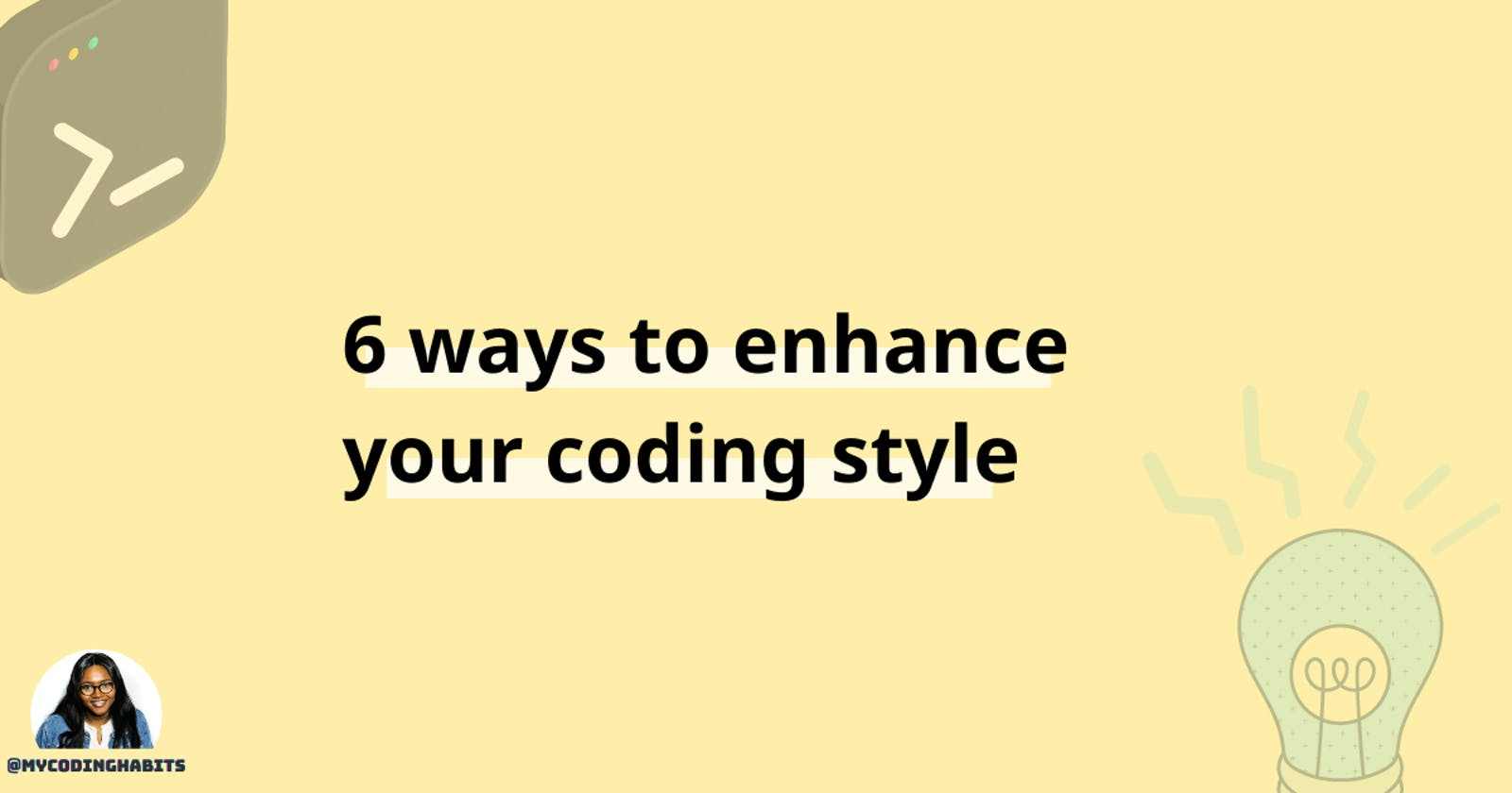 6 ways to improve your coding style