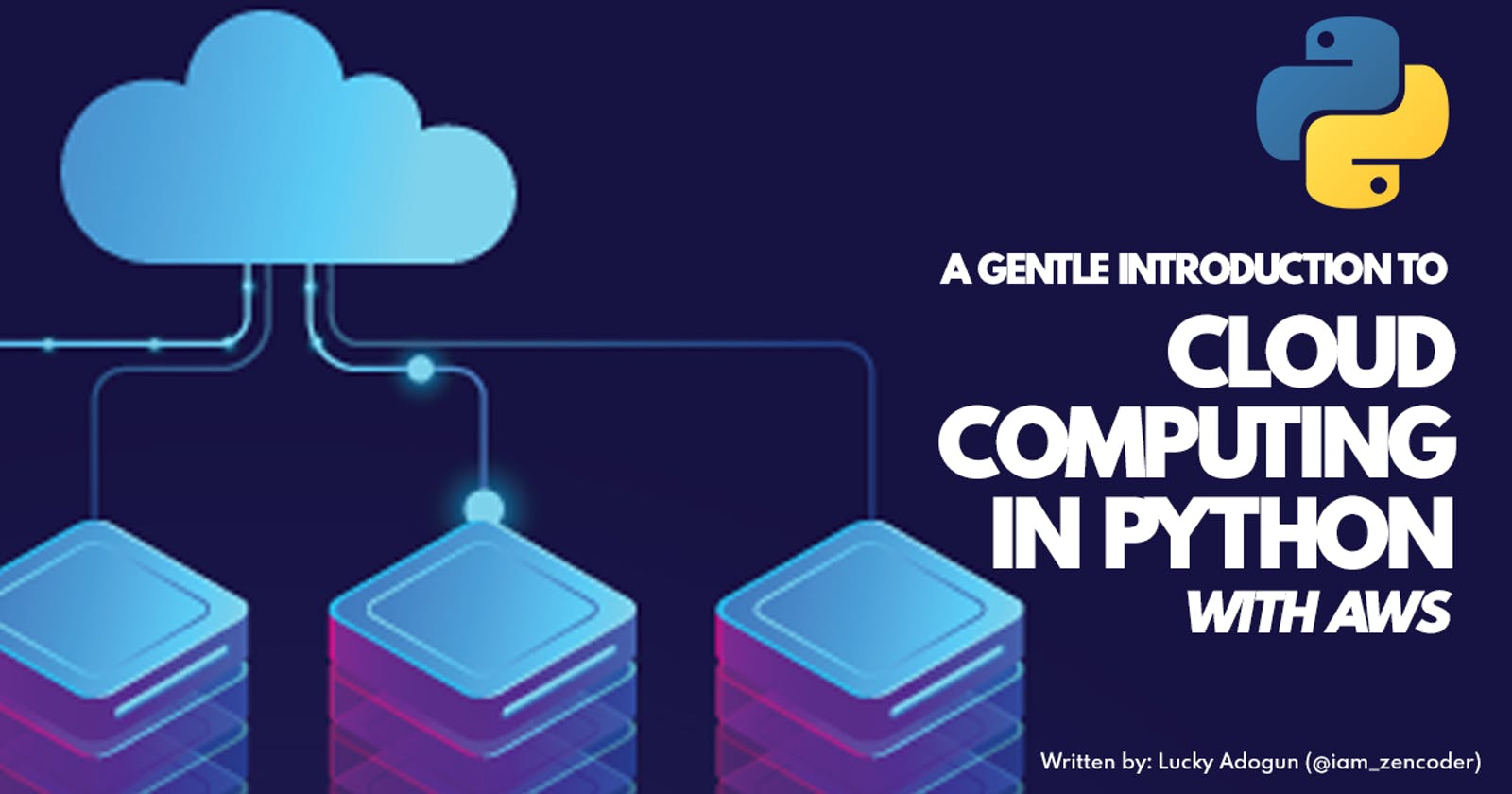 A Gentle Introduction to Cloud Computing in Python with AWS