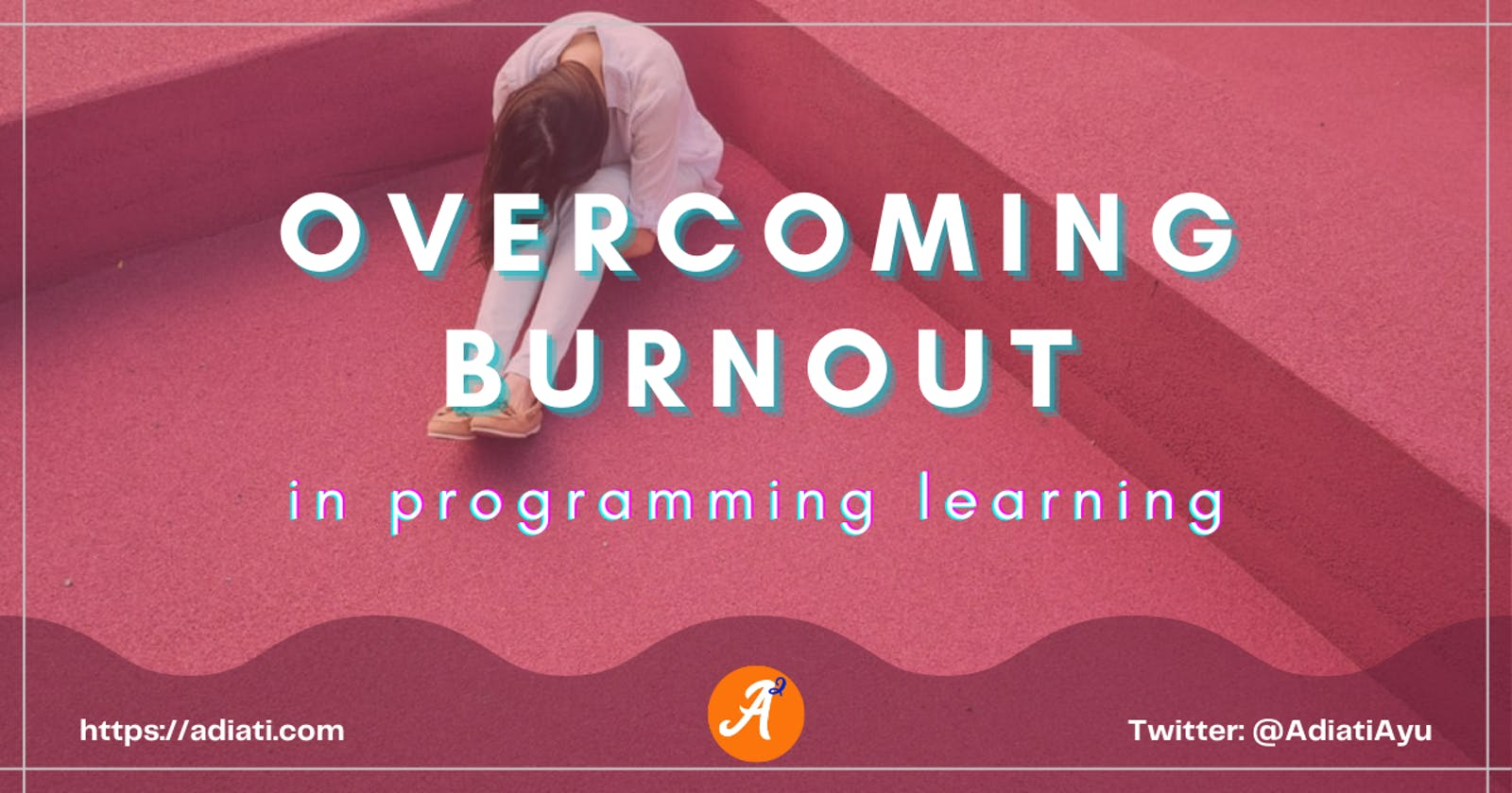 Overcoming Burnout In Programming Learning