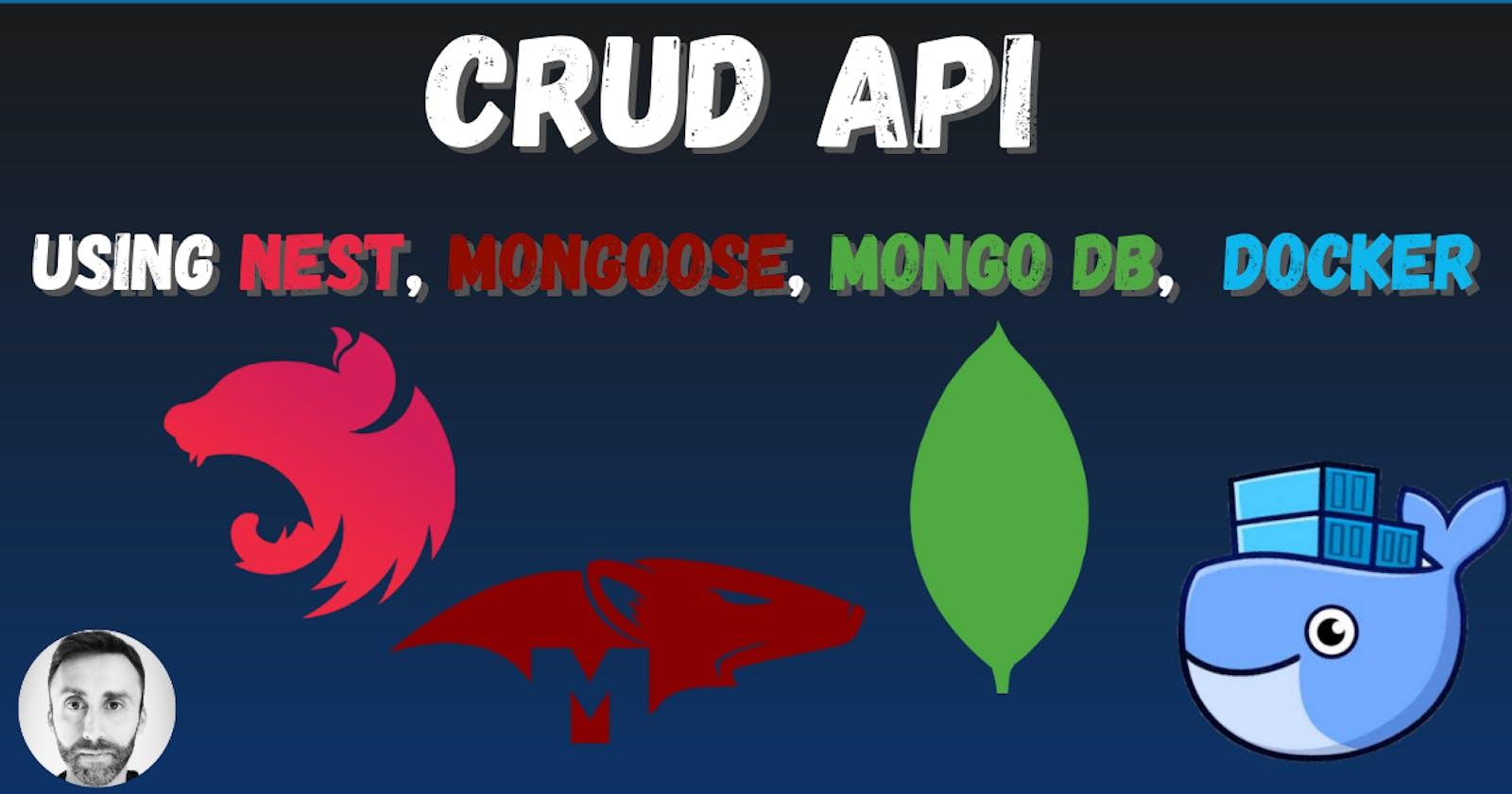CRUD API using NestJS, Mongoose,  MongoDB and Docker