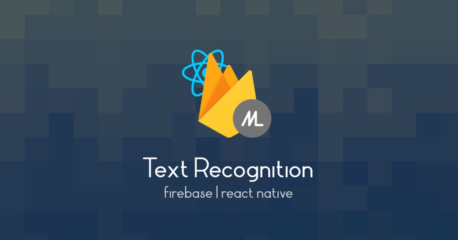 Text Recognition using Firebase ML in React Native