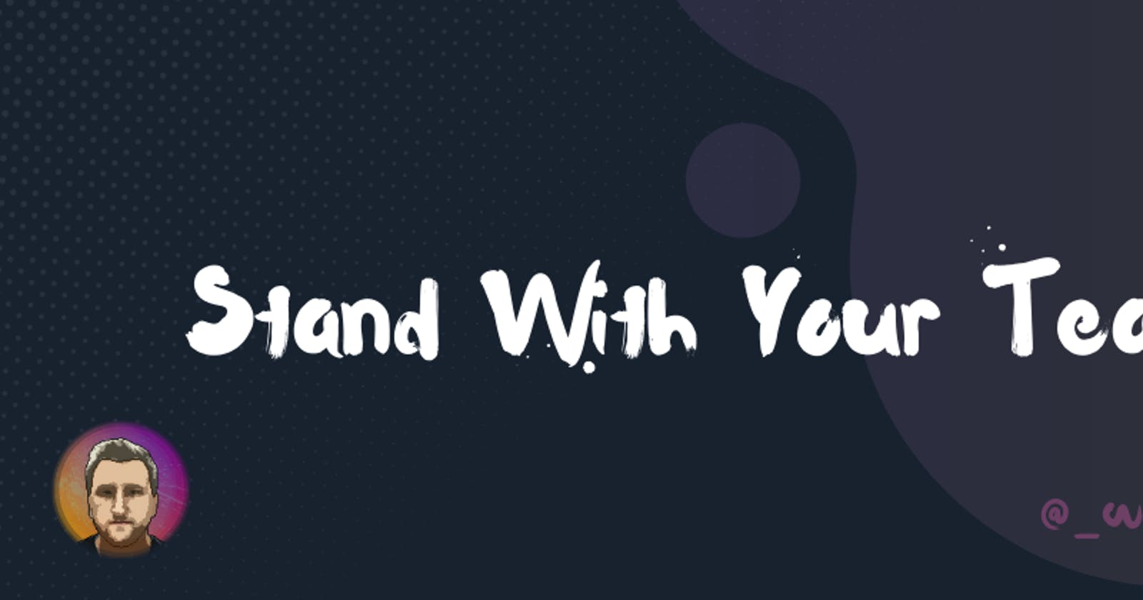 Stand With Your Team