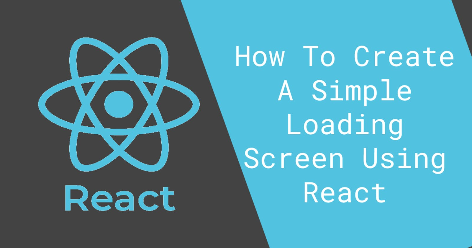 How To Create A Simple Loading Screen Using React