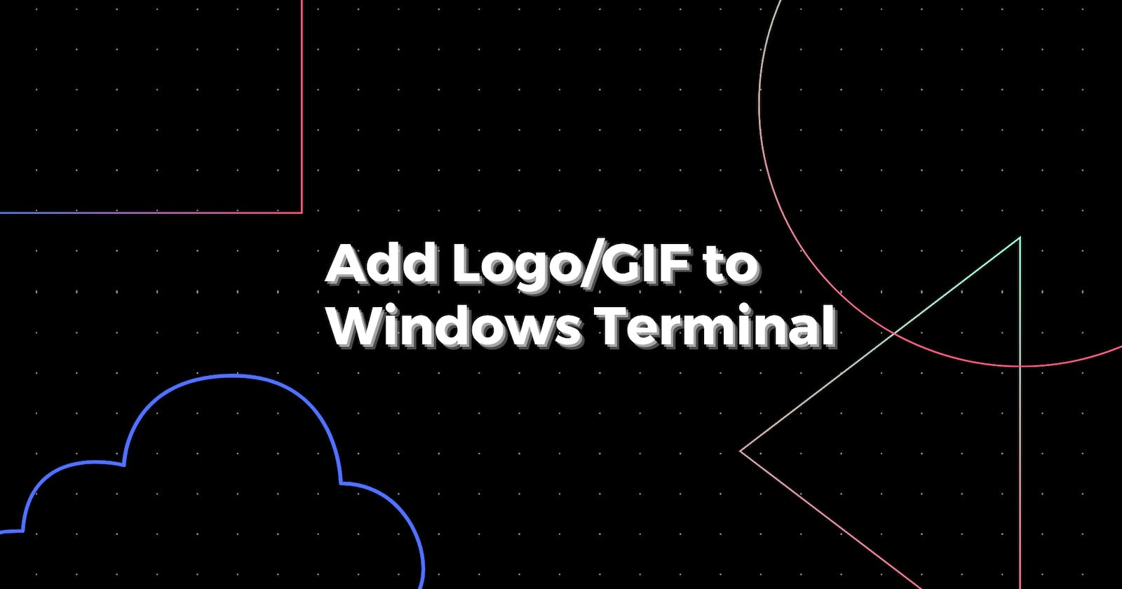 How to add a logo or GIF to Windows Terminal App