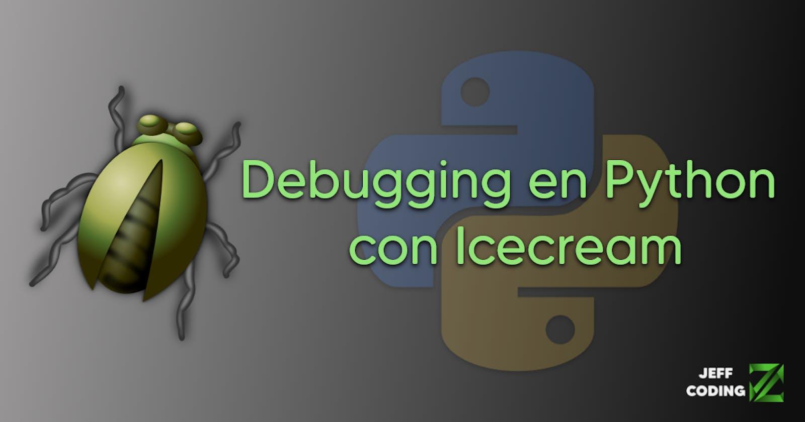 Debugging en Python con Icecream