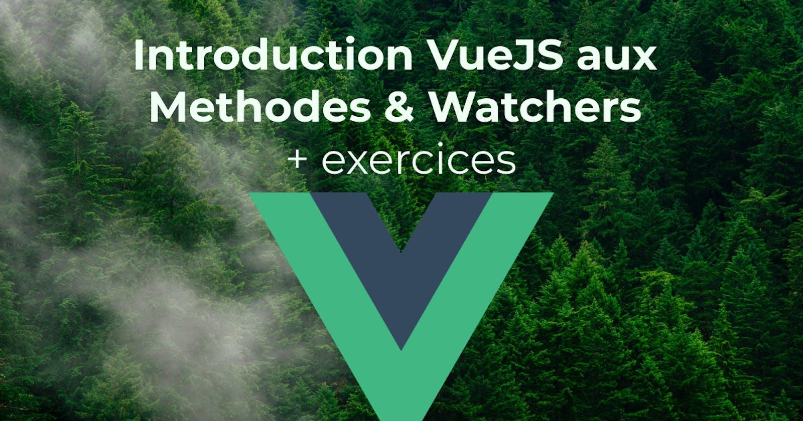 VueJS - Methods & Watch