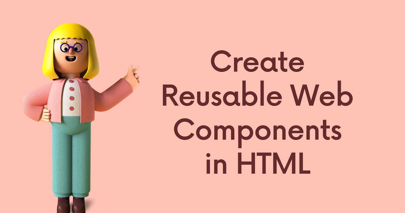 Create Reusable Web Components in HTML