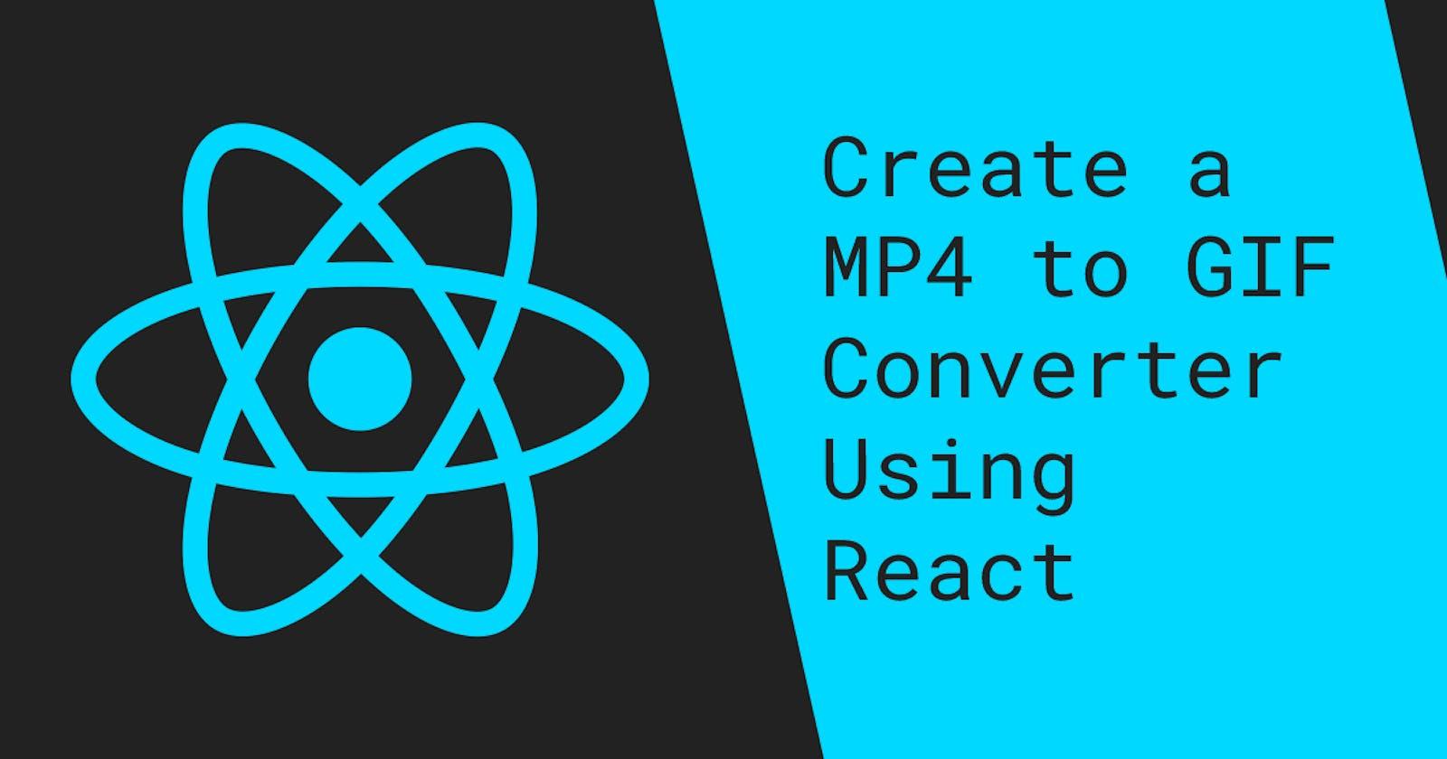 Create a GIF Converter Using React