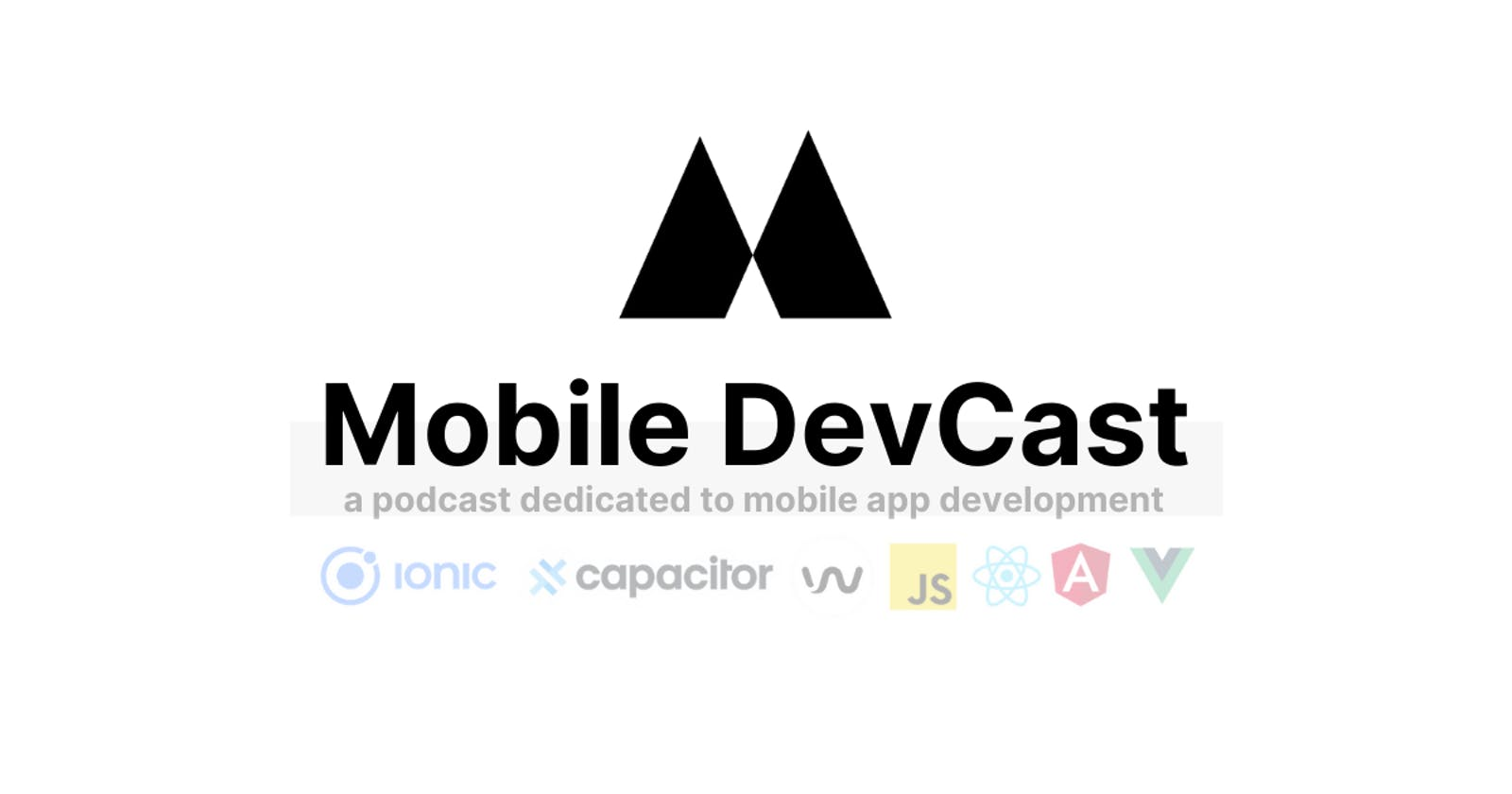 Mobile DevCast - A podcast dedicated to mobile app development and web native technologies