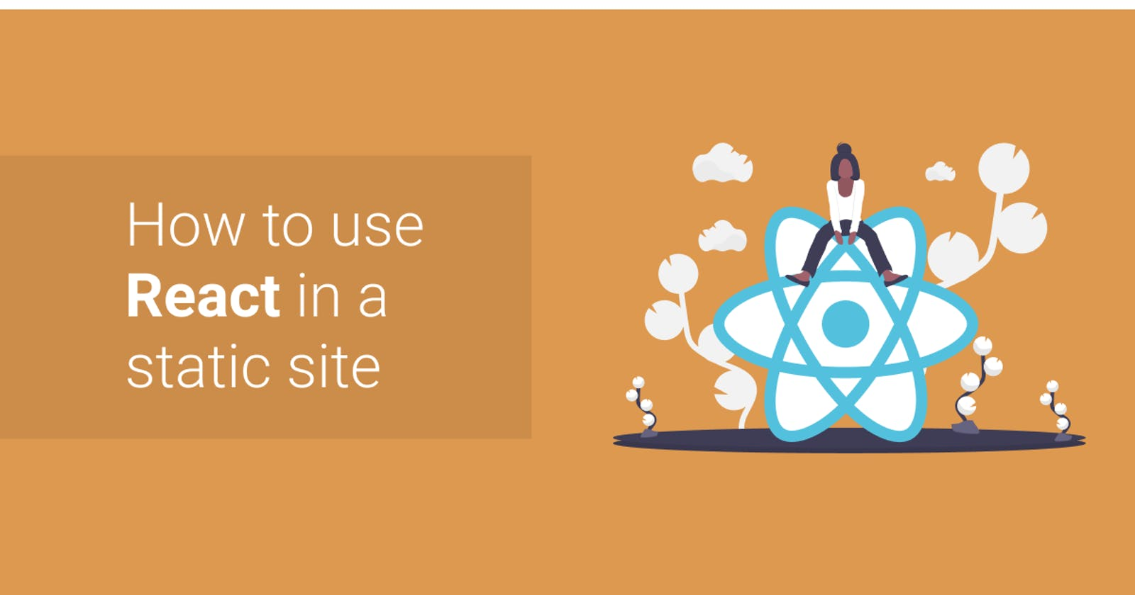 How to use React in a static site