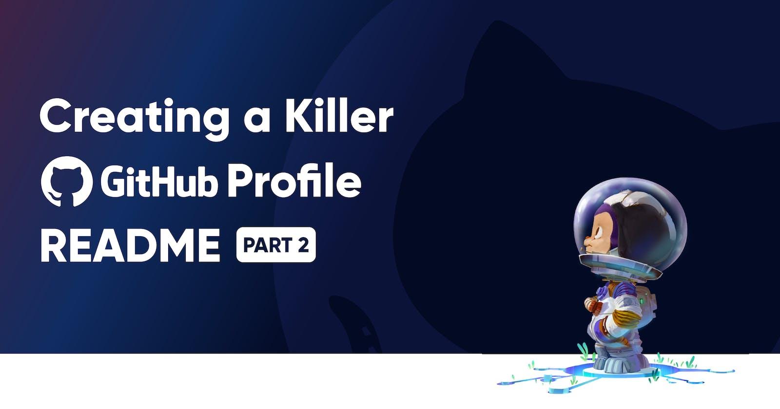 Creating a Killer GitHub Profile README Part 2