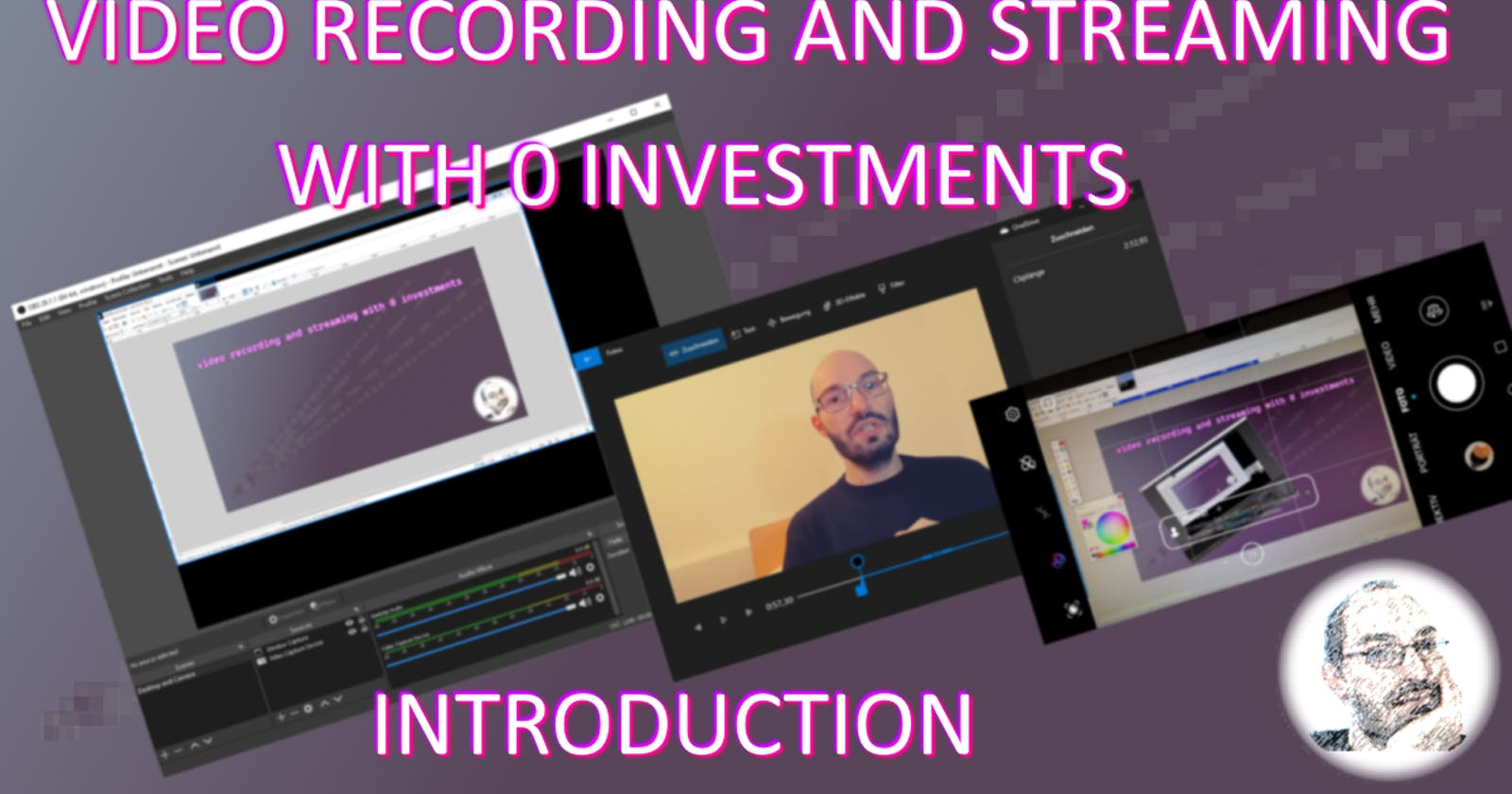 Video recording and streaming with 0 investments - introduction