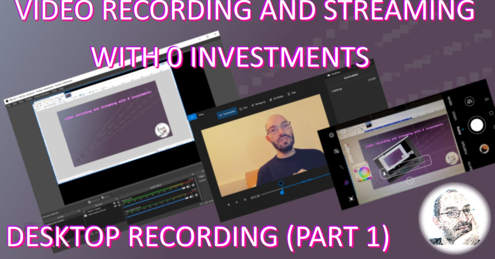 Video recording and streaming with 0 investments - desktop recording