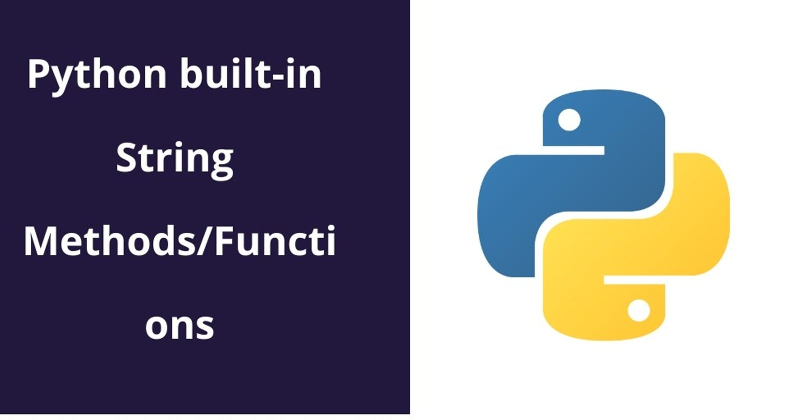Python Built-in String Methods/  Functions 1 :)