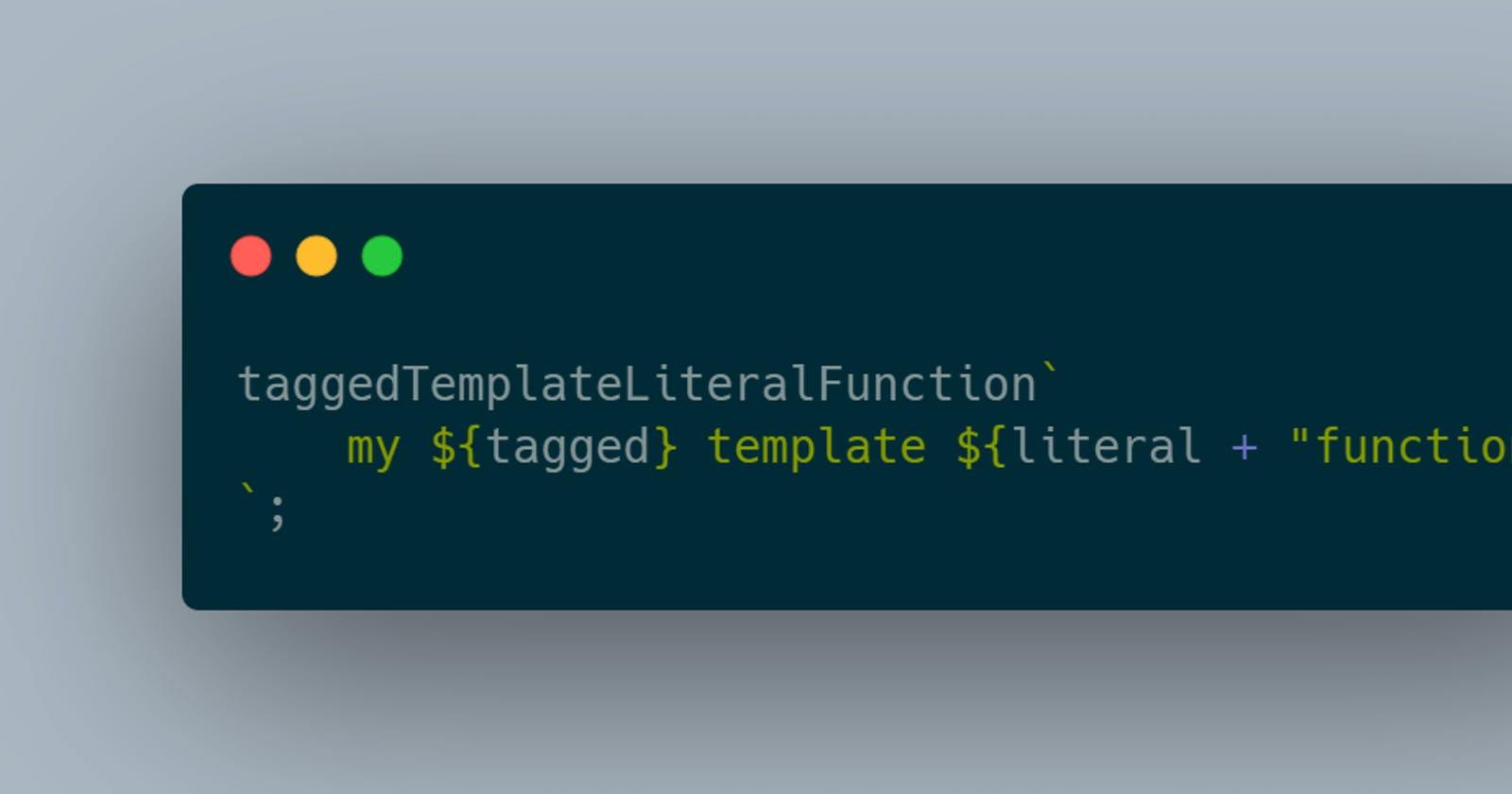 Tagged Template Literals in a Nutshell