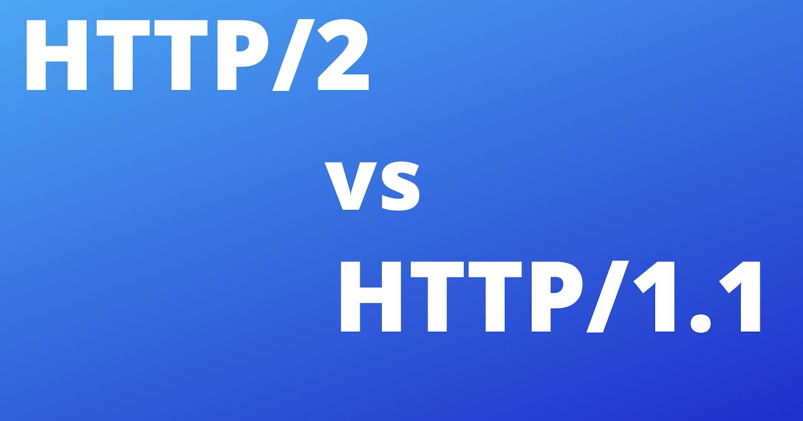 HTTP/2 vs HTTP/1.1
