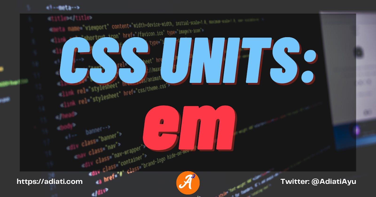 CSS Unit: em