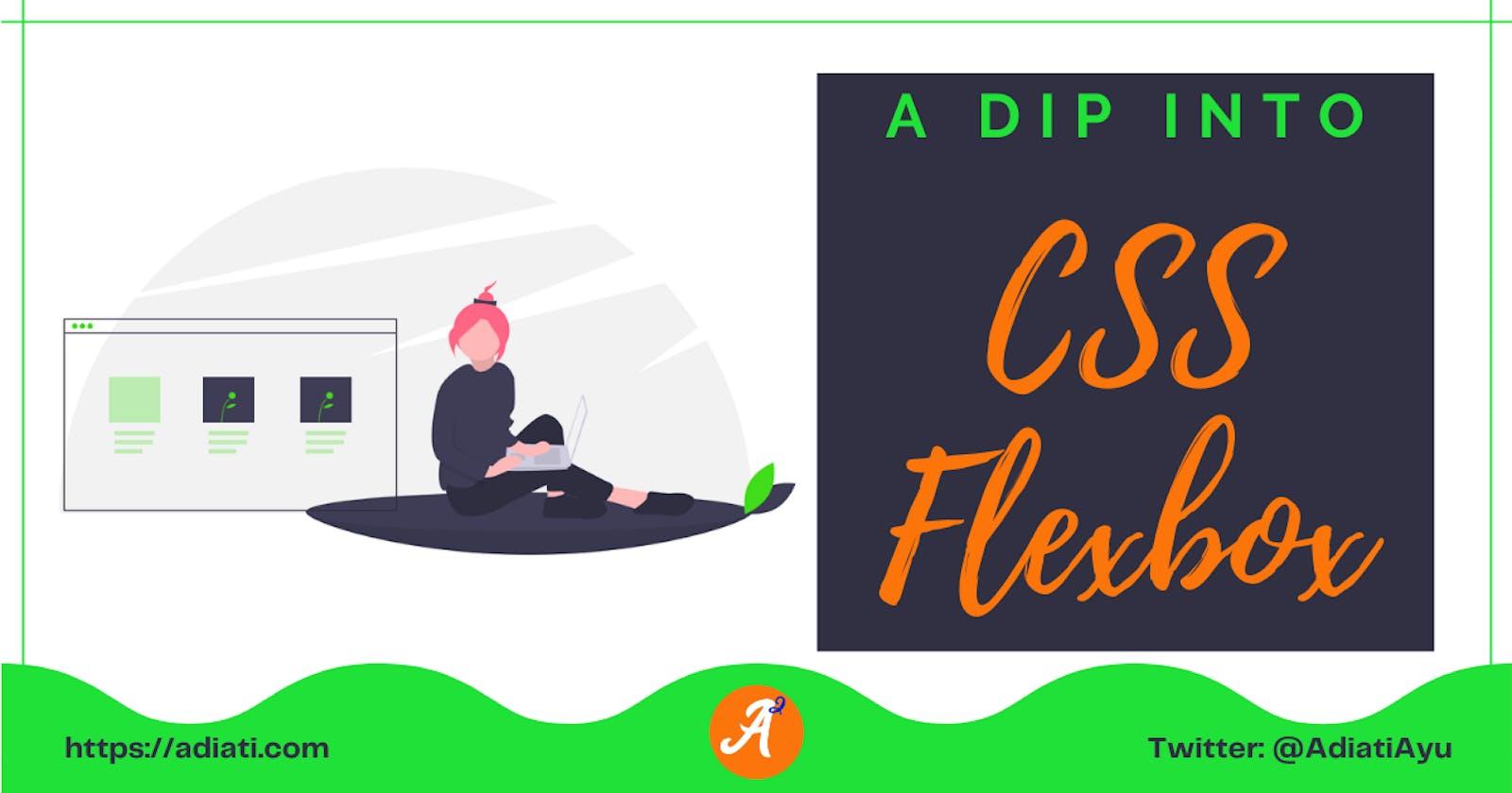 A Dip Into CSS Flexbox