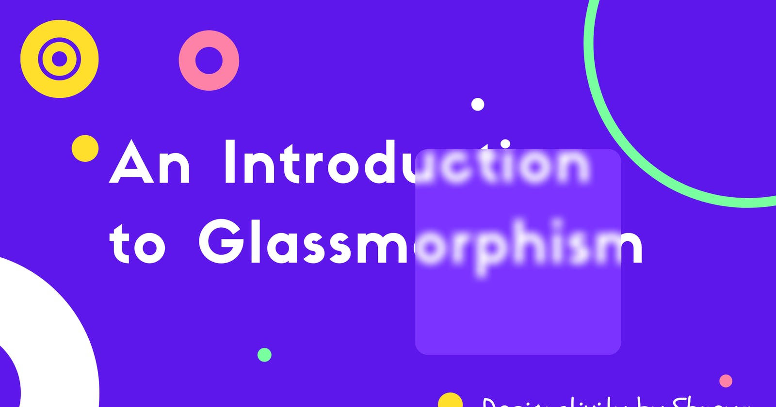 A Short Guide to Glassmorphism (Code Included)