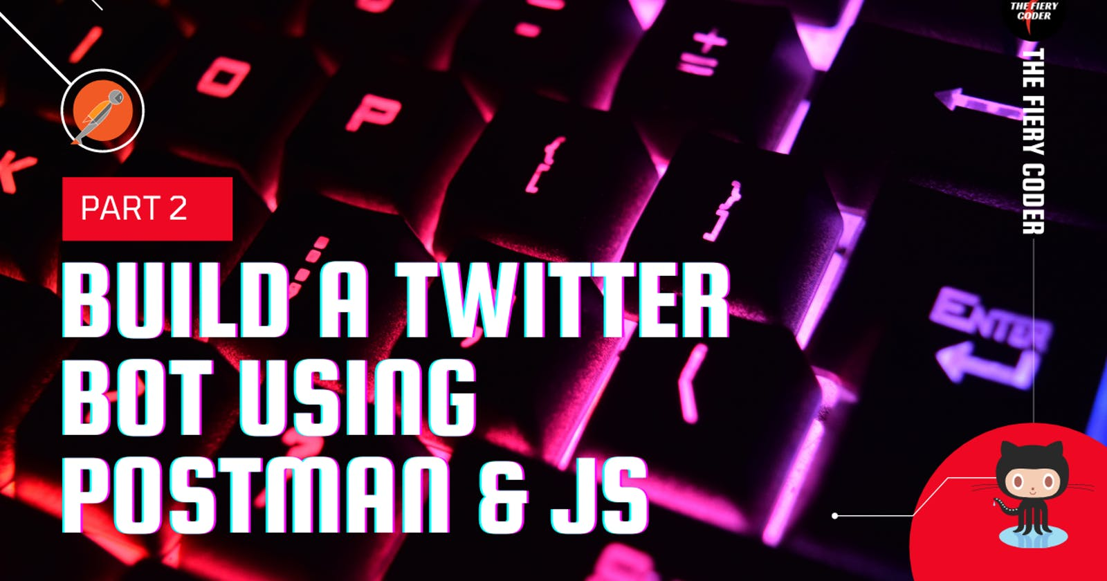 Build a Twitter Bot using Postman and JavaScript💻 || Part-2