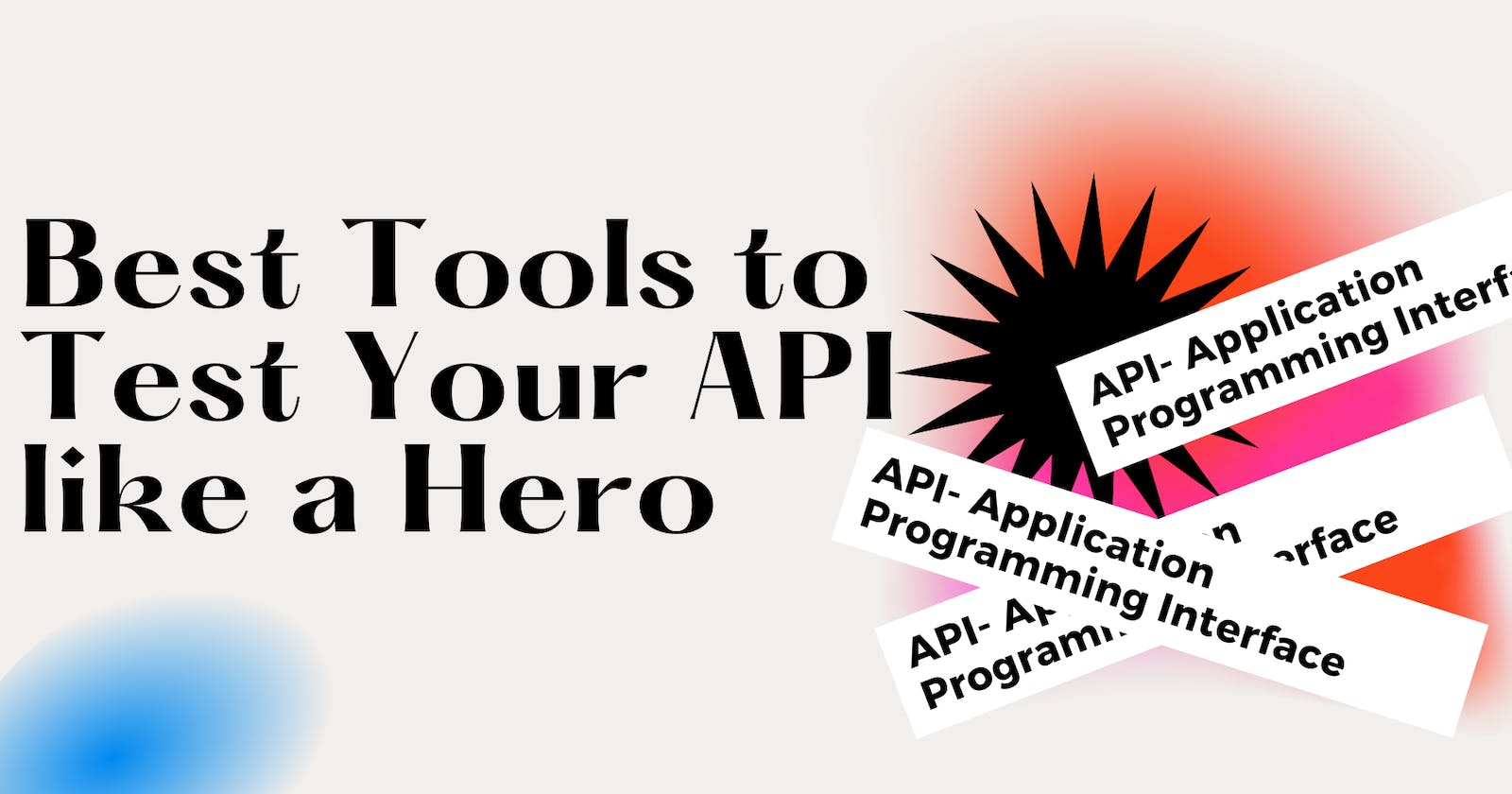 Best Tools to Test and Document Your API like a Hero