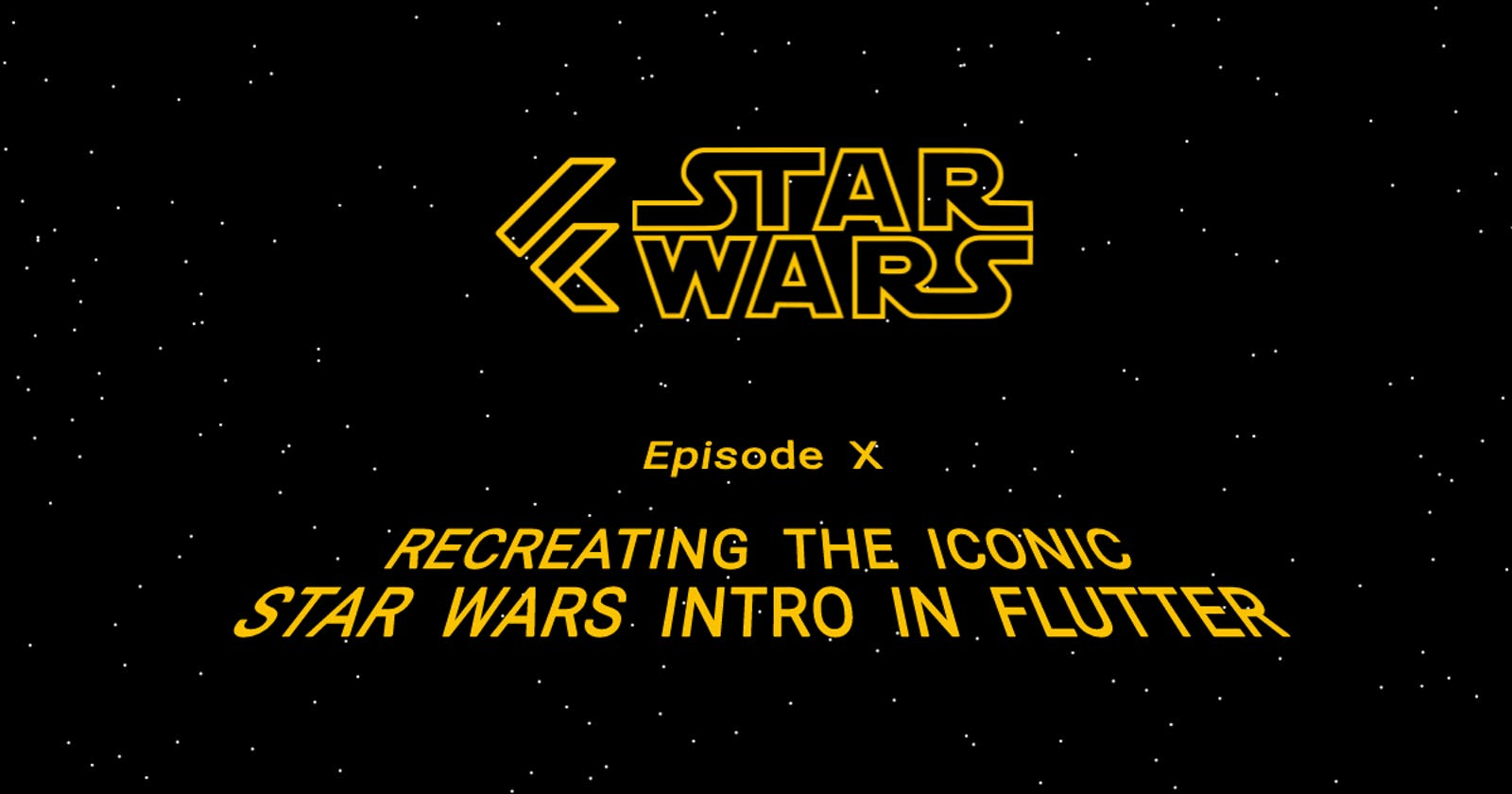 Recreating the iconic Star Wars Intro in Flutter
