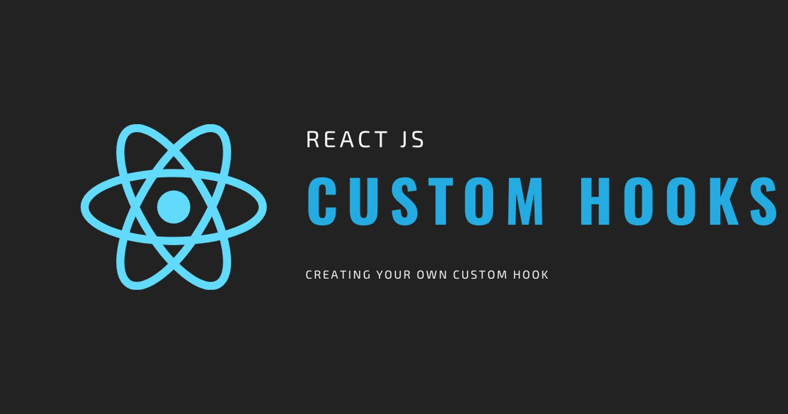 Creating your first custom hook in react