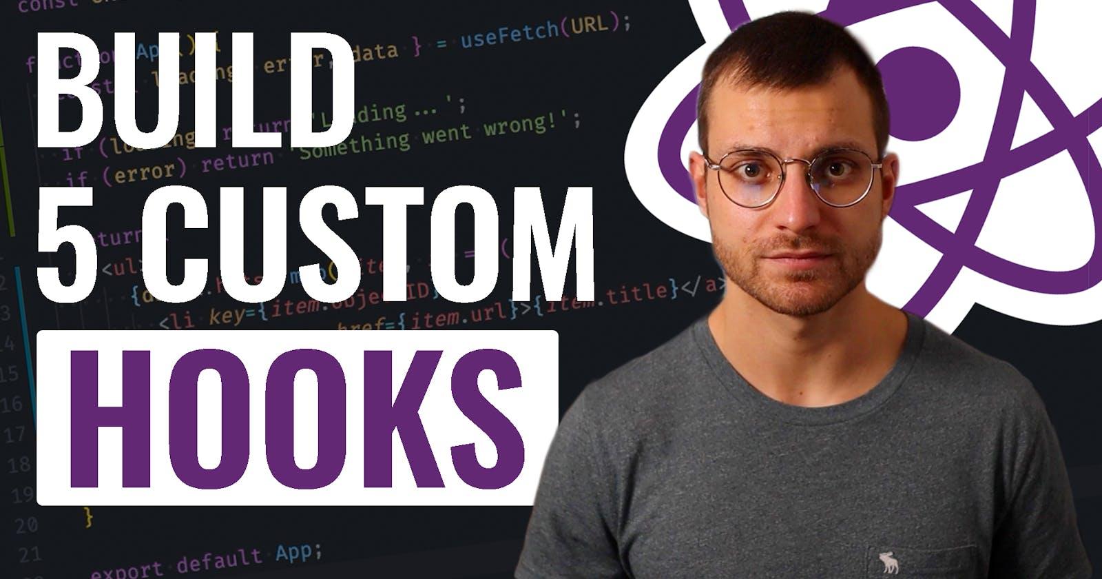 5 React Custom Hooks You Should Start Using (Explained)