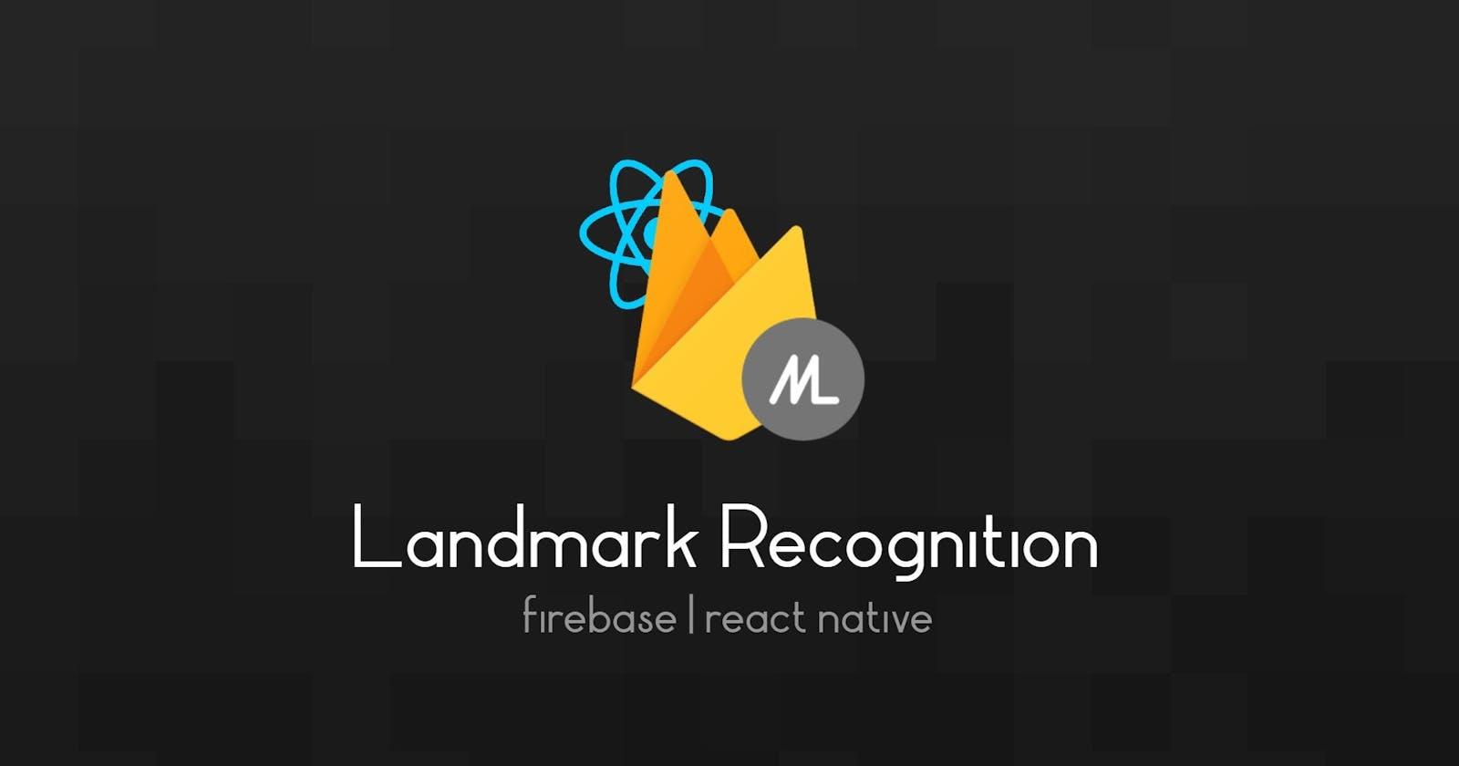Landmark Recognition using Firebase ML in React Native