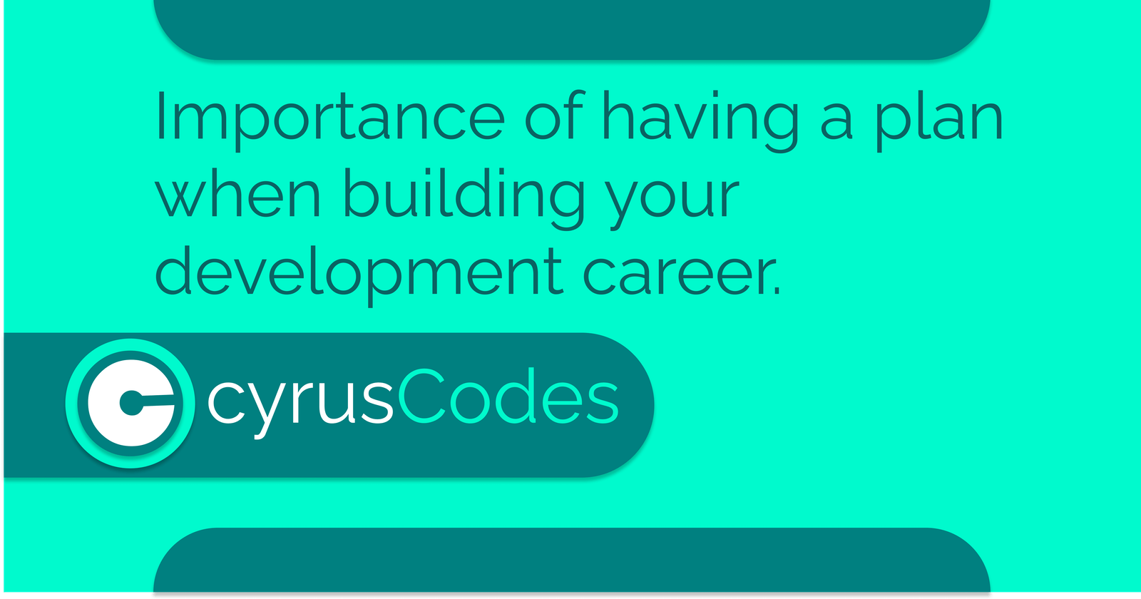 Importance of having a plan when building your Web-development career.