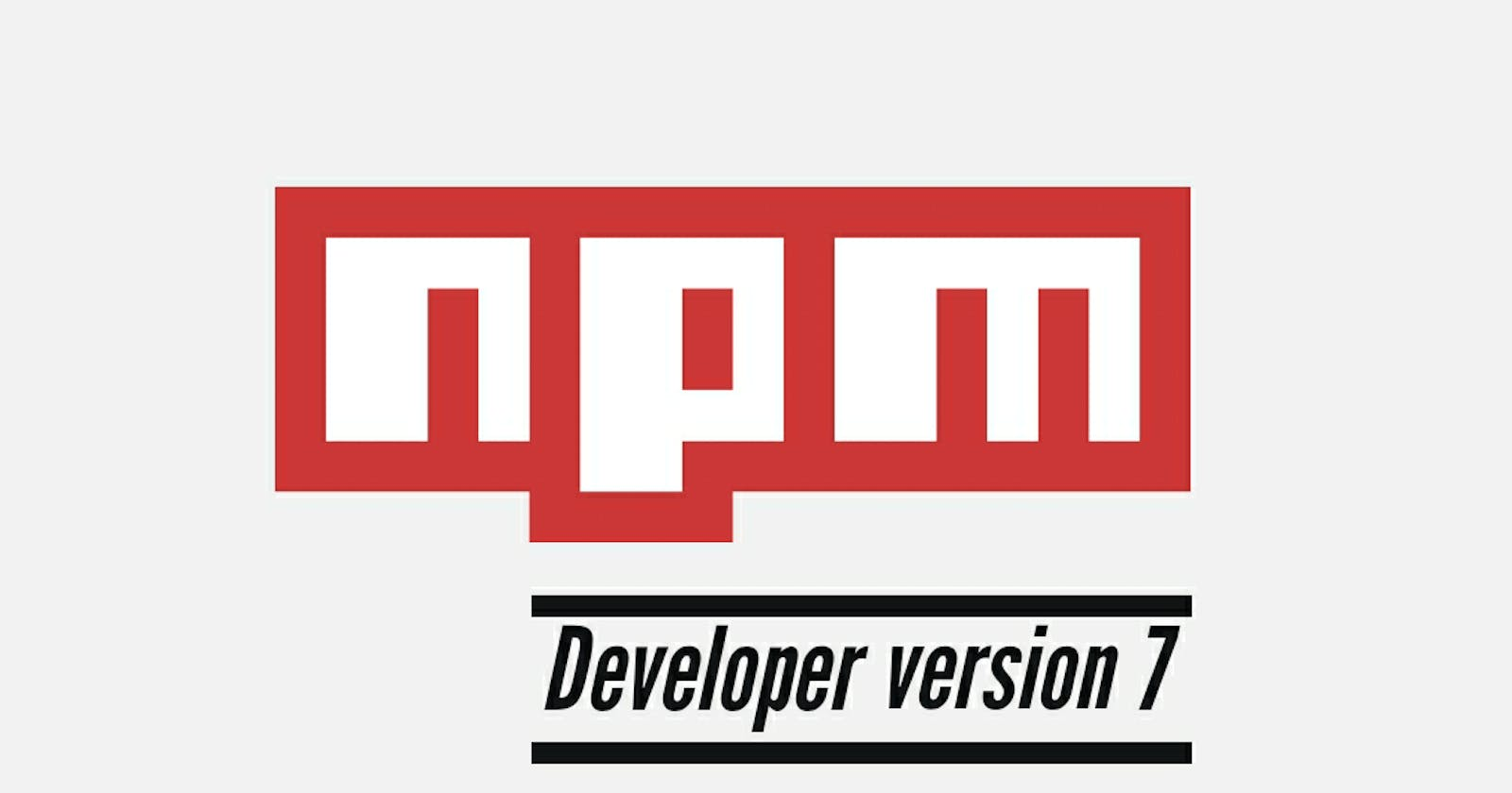 NPM CLI 7 dev release is out now!