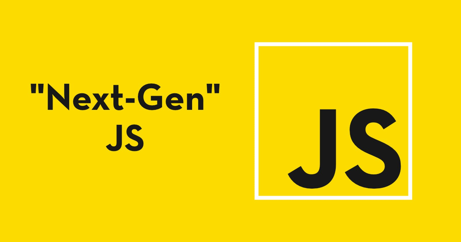 Get started with Next-Gen JavaScript