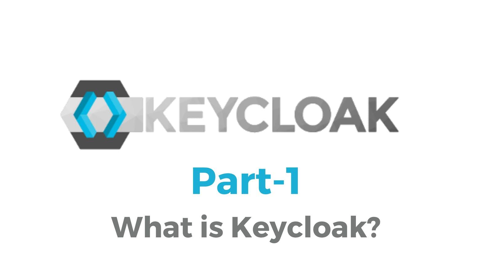 Keycloak Part-1: What is Keycloak?