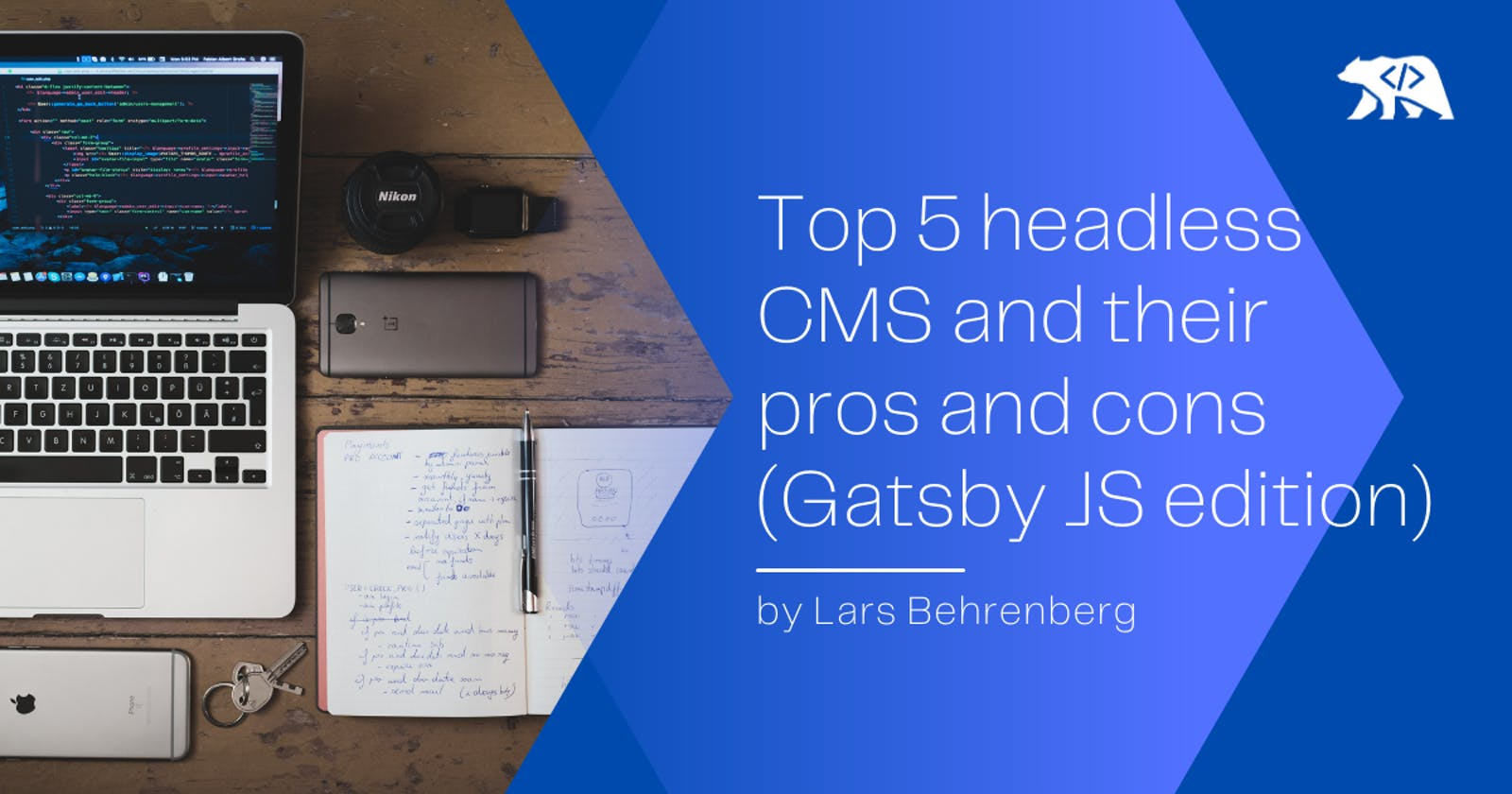 Top 5 headless CMS and their pros and cons (Gatsby JS edition)