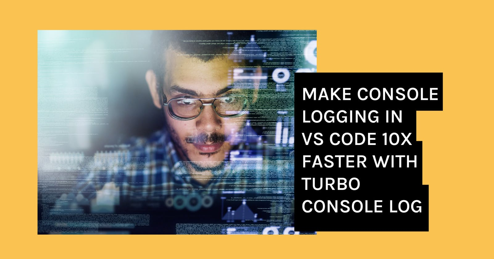 Make Console Logging in VS Code 10x Faster with Turbo Console Log