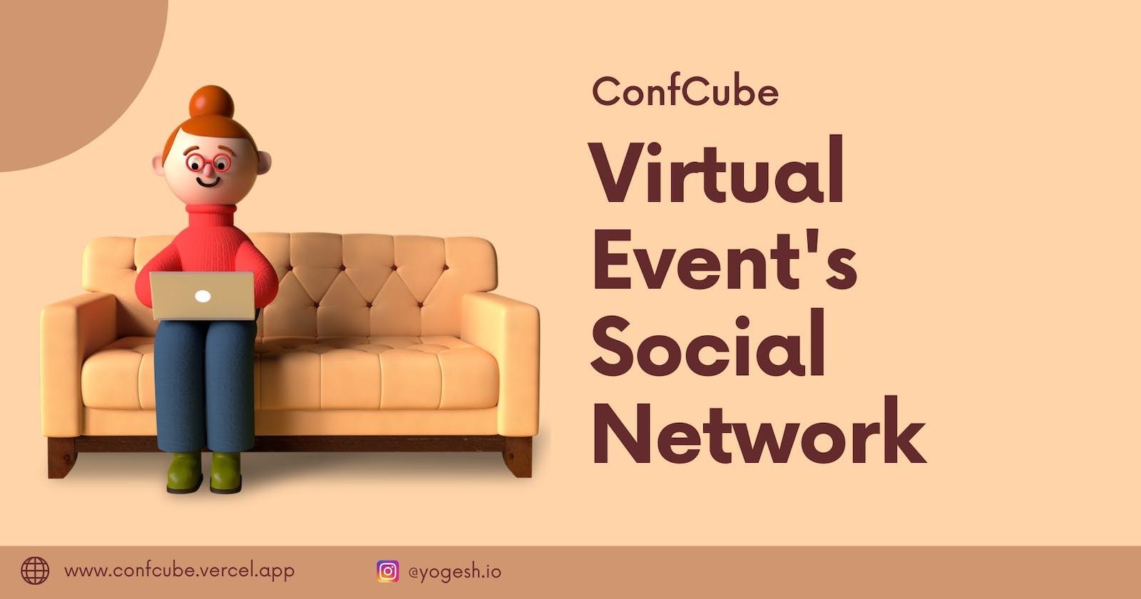 ConfCube - Virtual Tech Event's Social Network 🔥