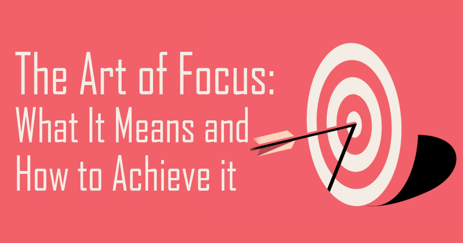 What It Means to Be Focused: A Personal Story