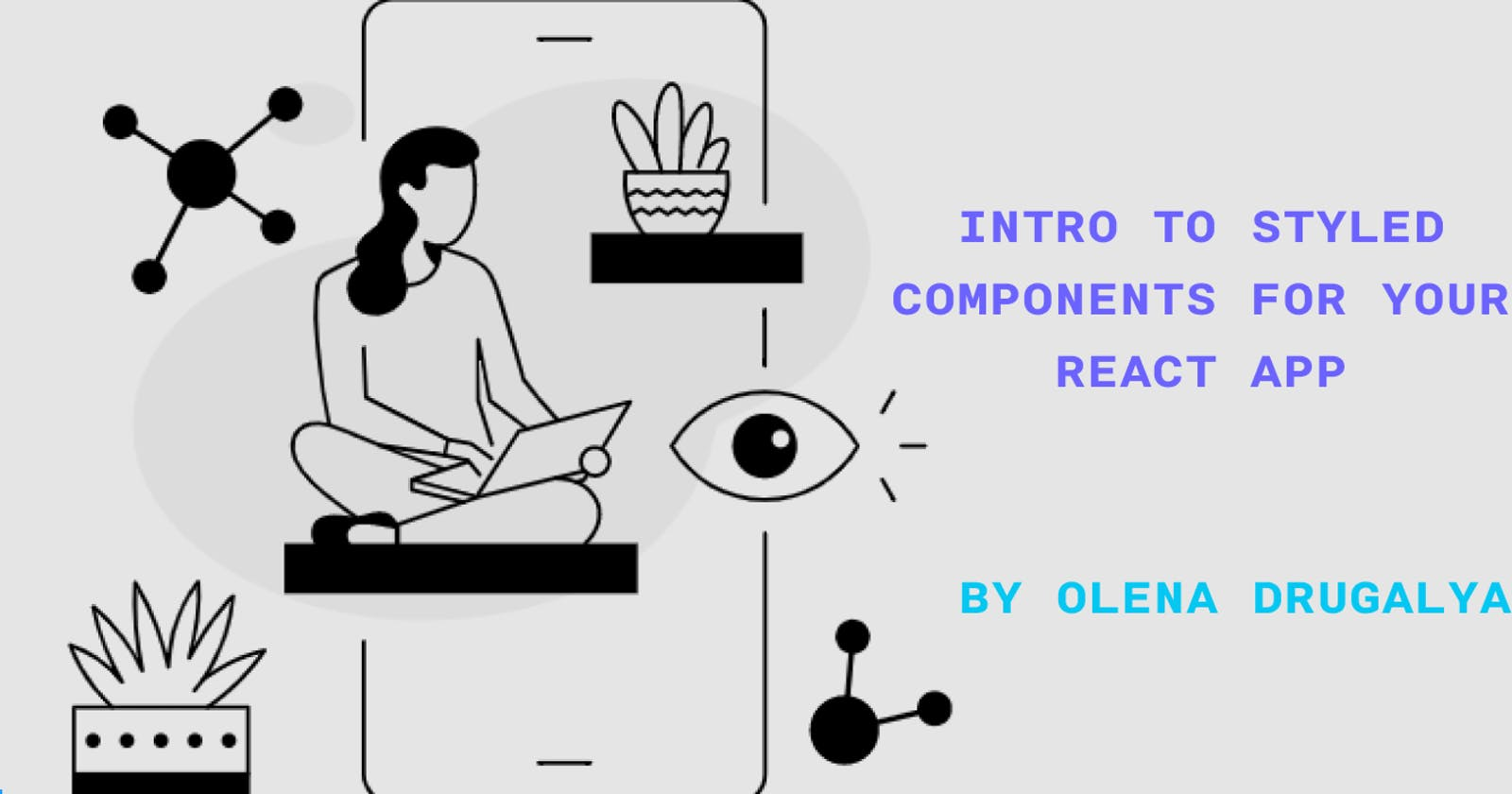 Intro to Styled Components for your React App