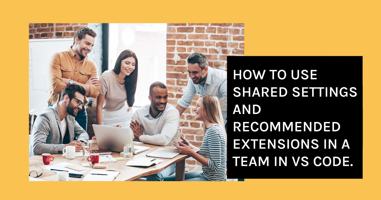How to use shared settings and recommended extensions in a team in VS Code.