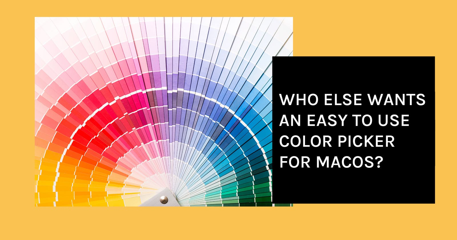 Who Else Wants an Easy To use Color Picker for macOS?